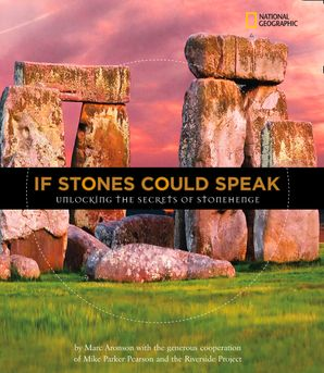 If Stones Could Speak: Unlocking the Secrets of Stonehenge (History (World)) Hardcover  by Marc Aronson
