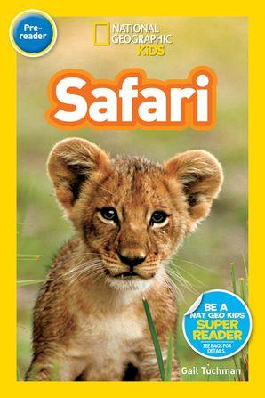 National Geographic Kids Readers: Safari (National Geographic Kids Readers: Level Pre-Reader)