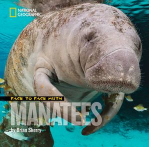 Face to Face with Manatees (Face to Face ) Hardcover  by Brian Skerry