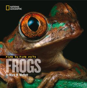 Face to Face with Frogs (Face To Face ) Paperback  by Mark Moffett
