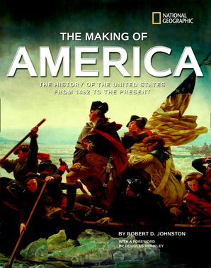 The Making of America: The History of the United States from 1492 to the Present (History (US)) Hardcover  by Robert D. Johnston