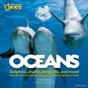 Oceans: Dolphins, sharks, penguins, and more! (Animals) Hardcover  by Johnna Rizzo