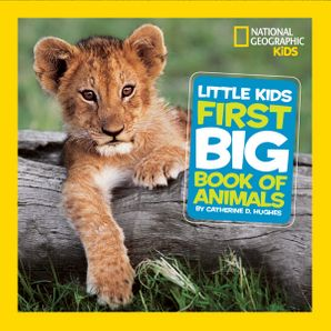 Little Kids First Big Book of Animals (First Big Book) Hardcover  by Catherine D. Hughes