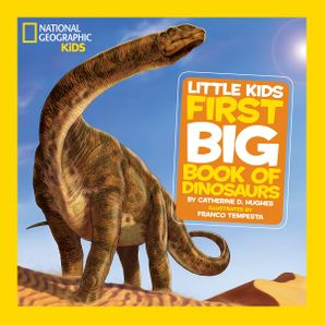 Little Kids First Big Book of Dinosaurs (First Big Book) Hardcover  by Catherine D. Hughes