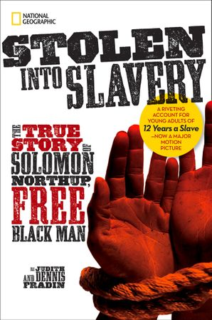 Stolen into Slavery: The True Story of Solomon Northup, Free Black Man (Biography) eBook  by Judy Fradin