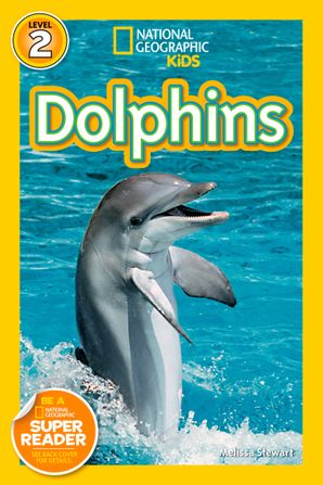 National Geographic Kids Readers: Dolphins (National Geographic Kids Readers) eBook  by Melissa Stewart