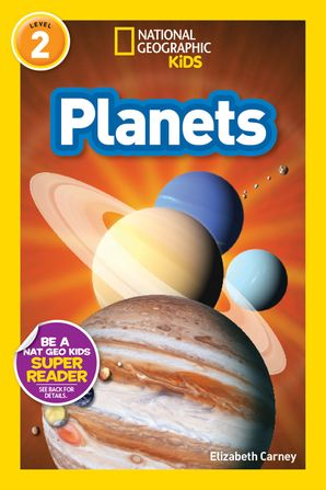 National Geographic Kids Readers: Planets (National Geographic Kids Readers: Level 2) Paperback  by Elizabeth Carney