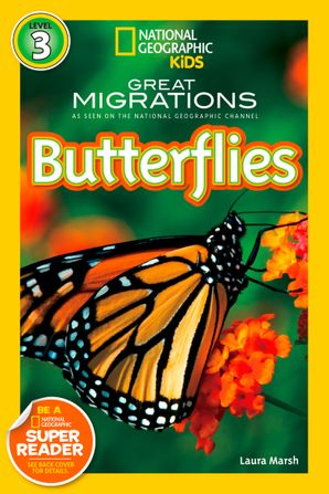 National Geographic Kids Readers: Great Migrations Butterflies (National Geographic Kids Readers)