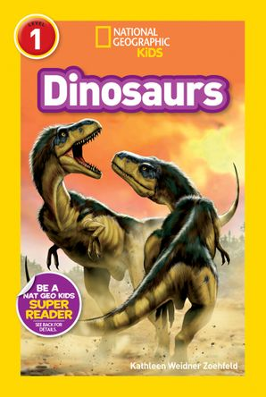 National Geographic Kids Readers: Dinosaurs (National Geographic Kids Readers)