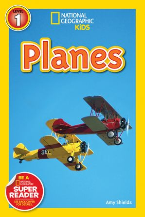 National Geographic Kids Readers: Planes (National Geographic Kids Readers)