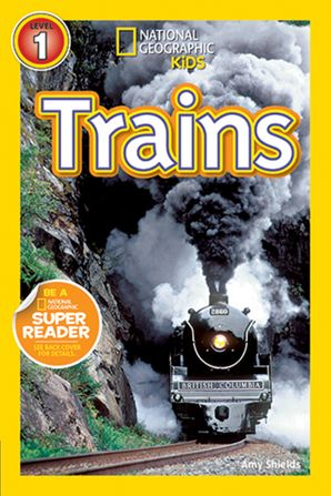 National Geographic Kids Readers: Trains (National Geographic Kids Readers)