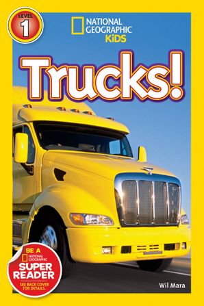 National Geographic Kids Readers: Trucks (National Geographic Kids Readers) eBook  by Wil Mara