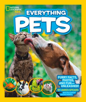 Everything Pets: Furry facts, photos, and fun-unleashed! (Everything)