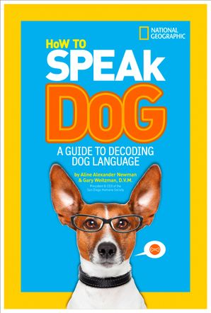 How to Speak Dog: A Guide to Decoding Dog Language (How To Speak)
