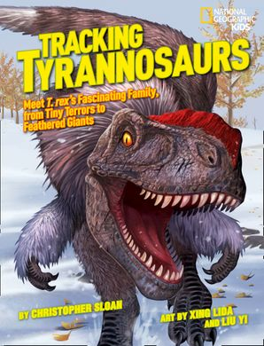Tracking Tyrannosaurs: Meet T. rex's fascinating family, from tiny terrors to feathered giants (Dinosaurs) Hardcover  by Christopher Sloan