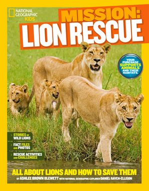 Mission: Lion Rescue: All About Lions and How to Save Them (Mission: Animal Rescue)