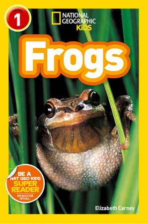 National Geographic Kids Readers: Frogs (National Geographic Kids Readers: Level 1 ) Paperback  by Elizabeth Carney
