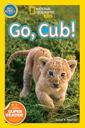 National Geographic Kids Readers: Go Cub! (National Geographic Kids Readers)