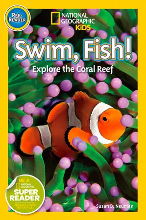 National Geographic Kids Readers: Swim Fish!: Explore the Coral Reef (National Geographic Kids Readers)