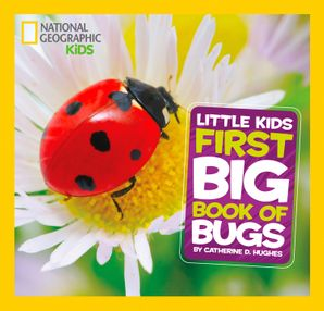 Little Kids First Big Book of Bugs (First Big Book) Hardcover  by Catherine D. Hughes