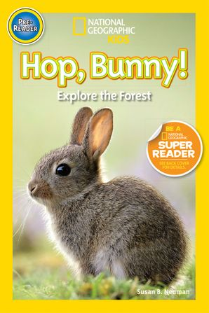 National Geographic Kids Readers: Hop, Bunny!: Explore the Forest (National Geographic Kids Readers)