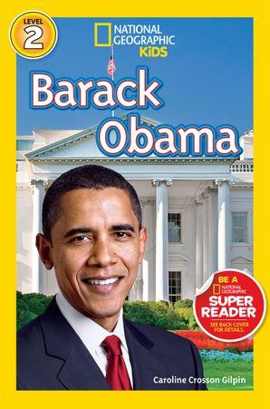 National Geographic Kids Readers: Barack Obama (Readers Bios) eBook  by Caroline Crosson Gilpin