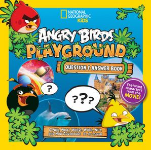 Angry Birds Playground: Question & Answer Book: A Who, What, Where, When, Why, and How Adventure (Angry Birds Playground ) Hardcover  by Jill Esbaum