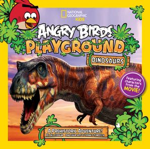 Angry Birds Playground: Dinosaurs: A Prehistoric Adventure! (Angry Birds Playground) eBook  by Jill Esbaum