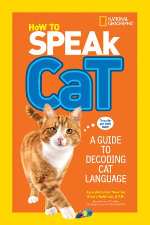 How to Speak Cat: A Guide to Decoding Cat Language (How To Speak) Paperback  by Aline Alexander Newman