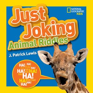 Just Joking Animal Riddles: Hilarious riddles, jokes, and more--all about animals! (Just Joking)