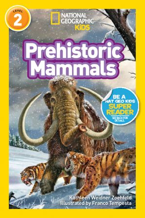 National Geographic Kids Readers: Prehistoric Mammals (National Geographic Kids Readers)