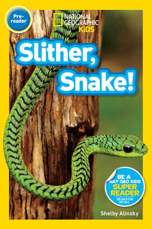National Geographic Kids Readers: Slither, Snake! (National Geographic Kids Readers)