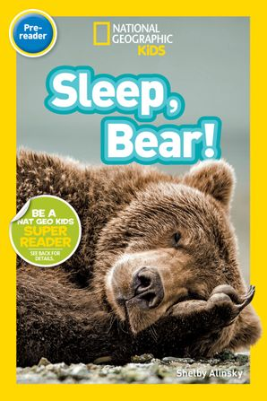 National Geographic Kids Readers: Sleep, Bear! (National Geographic Kids Readers)
