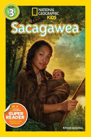 National Geographic Kids Readers: Sacagawea (Readers Bios) eBook  by Kitson Jazynka