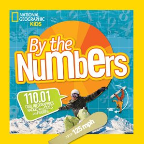 By the Numbers: 110.01 Cool Infographics Packed with Stats and Figures (By The Numbers) Paperback  by No Author