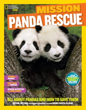 Mission: Panda Rescue: All About Pandas and How to Save Them (Mission: Animal Rescue) Paperback  by Kitson Jazynka