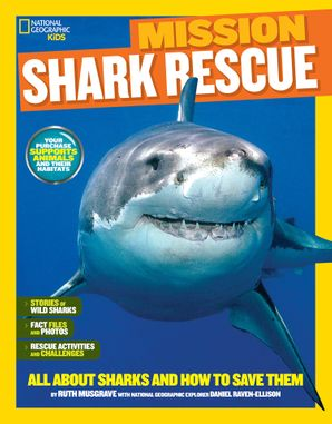 Mission: Shark Rescue: All About Sharks and How to Save Them (Mission: Animal Rescue) Paperback  by Ruth A. Musgrave