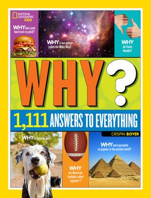 Why? Over 1,111 Answers to Everything: Over 1,111 Answers to Everything (Fun Facts) Hardcover  by Crispin Boyer