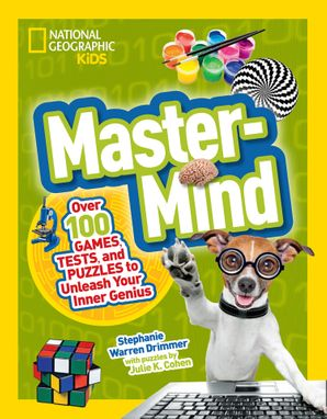 Mastermind: Over 100 Games, Tests, and Puzzles to Unleash Your Inner Genius (Science & Nature) Paperback  by Stephanie Warren Drimmer