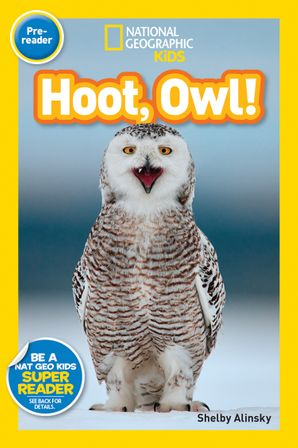 National Geographic Kids Readers: Hoot, Owl! (National Geographic Kids Readers)