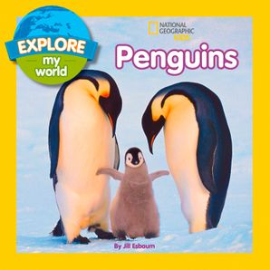 Explore My World Penguins (Explore My World) eBook  by Jill Esbaum