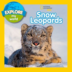 Explore My World Snow Leopards (Explore My World) eBook  by Jill Esbaum