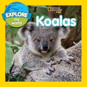 Explore My World Koalas (Explore My World) eBook  by Jill Esbaum