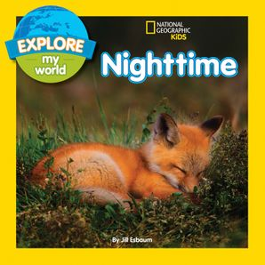 Explore My World Nighttime (Explore My World) eBook  by Jill Esbaum