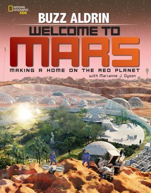 "Welcome to Mars: Making a Home on the Red Planet (Science & Nature) Hardcover  by Edwin Eugene ""Buzz"" Aldrin Jr."