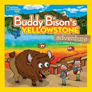 Buddy Bison's Yellowstone Adventure (National Parks) Hardcover  by