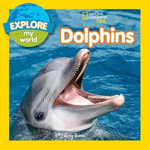 Explore My World Dolphins (Explore My World)