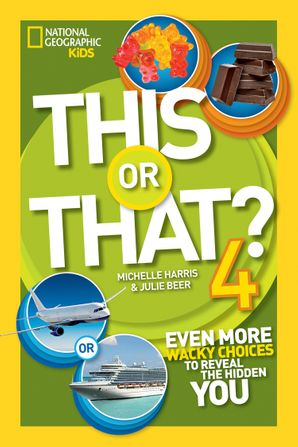 This or That? 4: Even More Wacky Choices to Reveal the Hidden You (This or That ) Paperback  by Michelle Harris