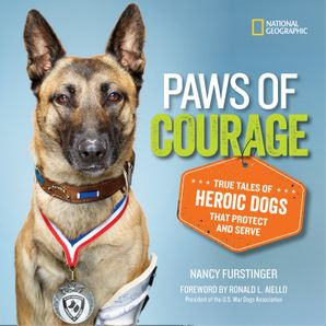 Paws of Courage: True Tales of Heroic Dogs that Protect and Serve (Stories & Poems) Hardcover  by Nancy Furstinger