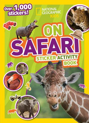 On Safari Sticker Activity Book: Over 1,000 Stickers! (National Geographic Sticker Activity Book) Paperback  by